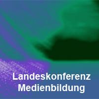 Landeskonferenz Medienbildung 2007