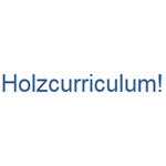 Holzcurriculum!