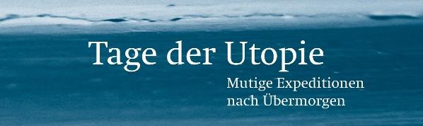 Tage der Utopie