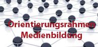Orientierungsrahmen Medienbildung